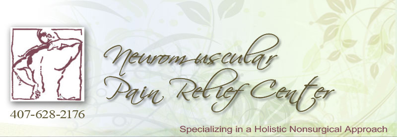 Neuromuscular Pain Relief Center Orlando Specializing in a Holistic Nonsurgical Approach to Massage Therapy